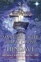 The mysteries of the great cross of Hendaye : alchemy and the end of time