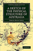 A sketch of the physical structure of Australia : so far as it is at present known