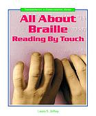 All about Braille : reading by touch