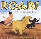 Roar : a noisy counting book