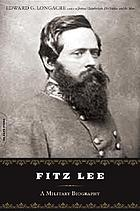 Fitz Lee : a military biography of Major General Fitzhugh Lee, C.S.A