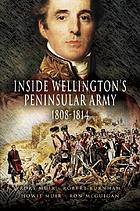 Inside Wellington's Peninsular Army 1808-1814
