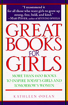 Great books for girls : more than 600 books to inspire today's girls and tomorrow's women