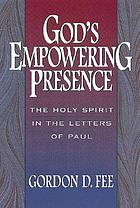 God's empowering presence : the Holy Spirit in the letters of Paul