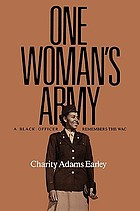 One woman's Army : a Black officer remembers the WAC