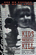 Kids who kill : confronting our culture of violence