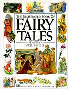 The illustrated book of fairy tales : spellbinding stories from around the world