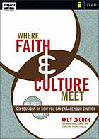 Where faith & culture meet : six sessions on how you can engage your culture