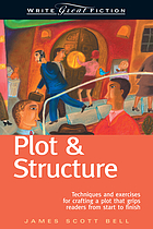Plot & structure : techniques and exercises for crafting a plot that grips readers from start to finish