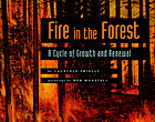 Fire in the forest : a cycle of growth and renewal