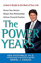 The power years : a user's guide to the rest of your life