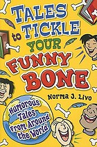 Tales to tickle your funny bone : humorous tales from around the world