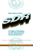 The future of the SDR in light of changes in the international financial system