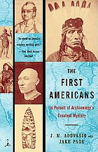 The first Americans : in pursuit of archaeology's greatest mystery