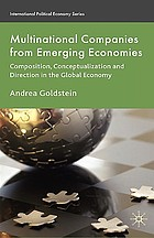 Multinational companies from emerging economies : composition, conceptualization and direction in the global economy