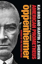 The triumph and tragedy of J. Robert Oppenheimer