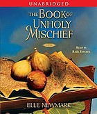 The book of unholy mischief a novel