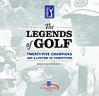 The legends of golf : twenty-five champions and a lifetime of competition