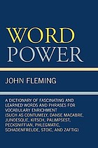 Word power : a dictionary of fascinating and learned words and phrases for vocabulary enrichment