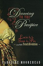 Dancing to the precipice : Lucie de la Tour du Pin and the French Revolution