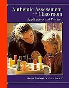 Authentic assessment in the classroom : applications and practice