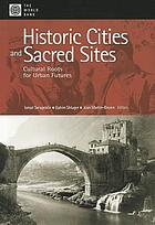 Historic cities and sacred sites cultural roots for urban futures