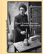Henri Cartier-Bresson and Alberto Giacometti ; la décision de l'oeil = the decision of the eye