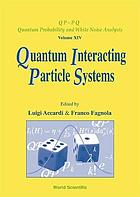 Quantum interacting particle systems : lecture notes of the Volterra-CIRM International School, Trento, Italy, 23-29 September 2000
