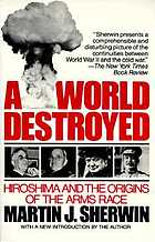 A world destroyed : Hiroshima and the origins of the arms race