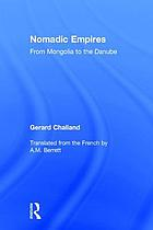 Nomadic empires : from Mongolia to the Danube