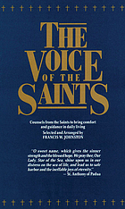 The Voice of the saints : counsels from the saints to bring comfort and guidance in daily living