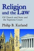 Religion and the law of church and state and the Supreme Court