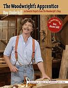 The woodwright's apprentice : twenty favorite projects from the Woodright's shop