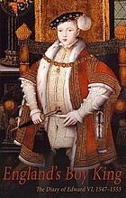 England's boy king : the diary of Edward VI, 1547-1553