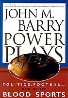Power plays : politics, football, and other blood sports