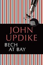 Bech at bay : a quasi-novel