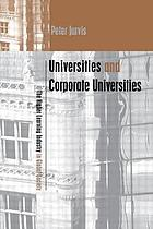 Universities and corporate universities : the higher learning industry in global society