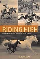 Riding high : horses, humans and history in South Africa