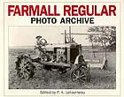 Farmall regular : photo archive : photographs from the McCormick-International Harvester Company collection