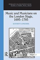 Music and musicians on the London stage, 1695-1705