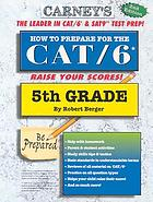 How to prepare for the CAT/6 : 5th grade edition