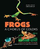 Frogs : a chorus of colors