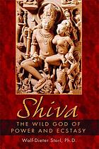 Shiva : the wild God of power and ecstasy