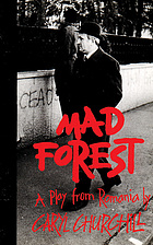 Mad forest : a play from Romania