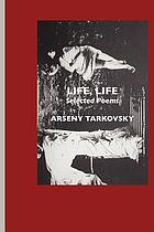 Life, life : selected poems
