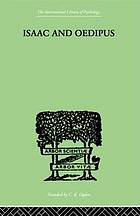 Isaac and Oedipus; a study in Biblical psychology of the sacrifice of Isaac, the Akedah