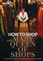 With Mary, Queen of shops