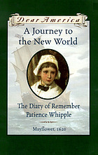 A journey to the New World : the diary of Remember Patience Whipple