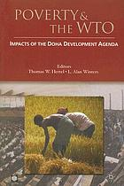 Poverty and the WTO : impacts of the Doha Development Agenda