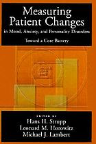 Measuring patient changes in mood, anxiety, and personality disorders : toward a core battery